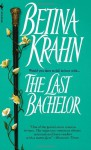 The Last Bachelor - Betina Krahn
