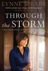 Through The Storm: A Real Story of Fame and Family in a Tabloid World - Lynne Spears