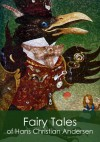 The Complete Fairy Tales of Hans Christian Andersen - Hans Christian Andersen