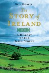 The Story of Ireland: A History of the Irish People - Neil Hegarty