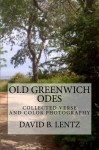 Old Greenwich Odes: Collected Verse - David B. Lentz