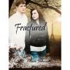 Fractured - Cheri Schmidt, Drew Schmidt