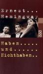 Haben und Nichthaben. - Ernest Hemingway