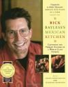 Rick Bayless Mexican Kitchen - Rick Bayless, Maria Robledo, JeanMarie Brownson, Deann Groen Bayless