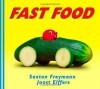 Fast Food - Saxton Freymann, Joost Elffers