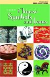 Chinese Symbols and Icons - Catarina Wong, Long River Press, The Commercial Press Ltd. (Hong Kong)