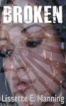 Broken - Lissette E. Manning