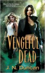 The Vengeful Dead - J.N. Duncan