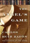 The Angel's Game (The Cemetery of Forgotten Books, #2) - Carlos Ruiz Zafón, Lucia Graves