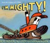 I'm Mighty! - Kate McMullan, Jim McMullan