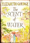 The Scent of Water - Elizabeth Goudge