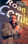 Road Comic: Hearbreak, Triumph, and Obsession on the Comedy Circuit - Barry Friedman