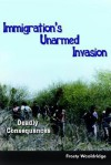 Immigration's Unarmed Invasion: Deadly Consequences - Frosty Wooldridge