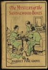 The Mystery of the Sandalwood Boxes (mystery and adventure series for girls) - Harriet Pyne Grove