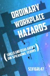 Ordinary Workplace Hazards Or SHIELD and OSHA Aren't On Speaking Terms - scifigrl47