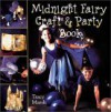Midnight Fairy Craft & Party Book - Tracy Marsh