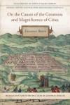 On the Causes of the Greatness and Magnificence of Cities/ Delle Cause Della Grandezza E Magnificenza Delle Citta (1588) - Massimo Ciavolella/Luigi Ballerini, Geoffrey Symcox