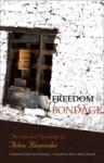 Freedom In Bondage - Adeu Rinpoche, Marcia Binder Schmidt, Erik Pema Kunsang, Tsoknyi Rinpoche