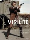 Histoire de la virilité : Tome 3 - Alain Corbin, Jean-Jacques Courtine, Georges Vigarello