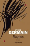 Magnus (LITT.GENERALE) (French Edition) - Sylvie Germain