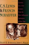 C. S. Lewis & Francis Schaeffer: Lessons for a New Century from the Most Influential Apologists of Our Time - Scott R. Burson, Jerry L. Walls