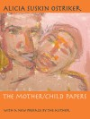 The Mother/Child Papers: With a new preface by the author - Alicia Suskin Ostriker