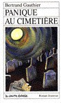 Panique au cimetière (Roman Jeunesse, #33) - Bertrand Gauthier, Stéphane Jorisch