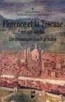 Florence et la Toscane XIVe-XIXe siècles : Les dynamiques d'un Etat italien - Jean Bouttier, Sandro Landi, Olivier Rouchon, Collectif