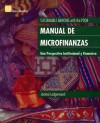 Manual de Microfinanzas: Una Perspectiva Institucional y Financiera = Sustainable Banking with the Poor - Joanna Ledgerwood