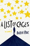 A List of Cages - Robin Roe