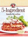 Gooseberry Patch 5 Ingredient Family Favorites: Tried & True Recipes from Gooseberry Patch family & friends - Gooseberry Patch