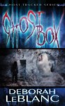 Ghost Box - Deborah Leblanc