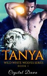 Tanya (Wild White Wolves Book 1) - Crystal Dawn, MNS Art Studio, Eagle Editing