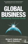 Global Business: Positioning Ventures Ahead - Michael R. Czinkota, Ilkka Ronkainen