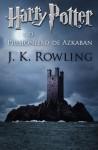 Harry Potter e o Prisioneiro de Azkaban (livro 3) - J.K. Rowling