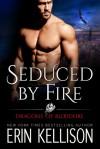 Seduced by Fire - Erin Kellison
