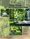 Petite Patios and Intimate Garden Spaces - Gisela Keil