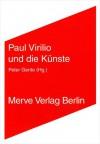 Paul Virilio und die Künste - Peter Gente