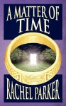 A Matter of Time - Rachel Parker