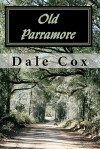 Old Parramore: The History of a Florida Ghost Town - Dale Cox