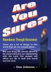 Are You Sure?:Abundance Through Assurance - Don Johnson
