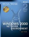 MCSA/MCSE Self-Paced Training Kit (Exam 70-218): Managing a Microsoft Windows 2000 Network Environment: Managing a Microsoft Windows 2000 Network Environment - Microsoft Corporation