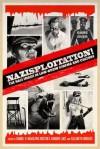 Nazisploitation!: The Nazi Image in Low-Brow Cinema and Culture - Elizabeth Bridges, Elizabeth Bridges, Kristin T. Vander Lugt