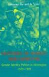 Mothers of Heroes and Martyrs: Gender Identity Politics in Nicaragua, 1979–1999 - Lorraine Bayard De Volo