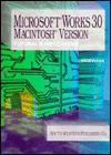 Microsoft Works 3.0 Mac Ver: Tut & Appl - William R. Pasewark Jr.