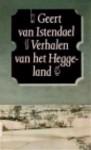 Verhalen van het Heggeland - Geert van Istendael