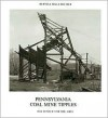 Bernd & Hilla Becher: Pennsylvania Coal Mine Tipples - Bernd Becher, Charles B. Wright, Hilla Becher