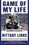 Game of My Life Penn Sate Nittany Lions: Memorable Stories of Nittany Lions Football - Jordan Hyman, Michael Robinson