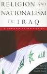 Religion and Nationalism in Iraq: A Comparative Perspective - David Little, Alex de Waal, Juan R.I. Cole