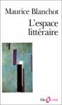 L'espace littéraire - Maurice Blanchot